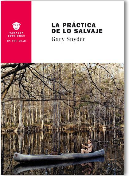 'La práctica de lo salvaje' de Gary Snyder (Varasek)
