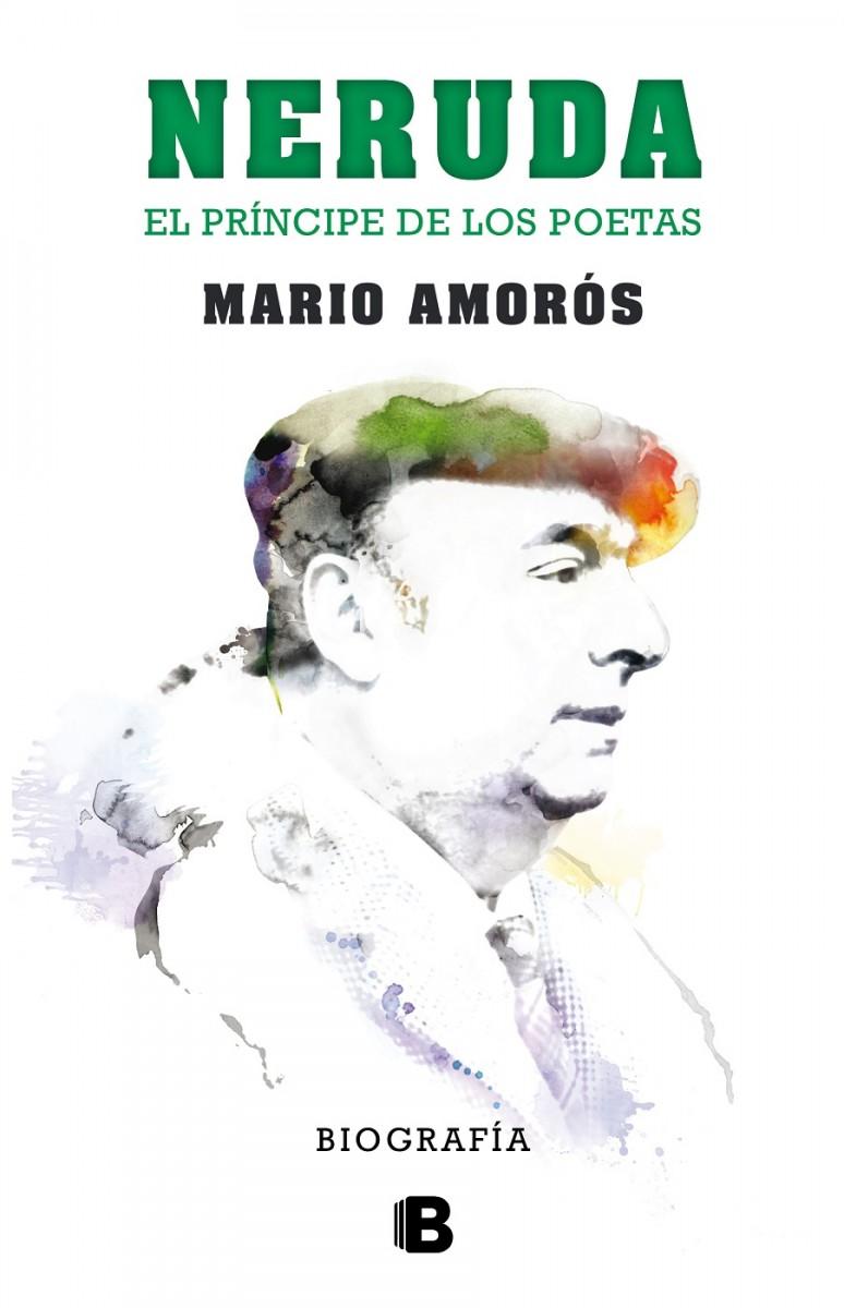 'Neruda: el príncipe de los poetas' (Foto: Ediciones B)