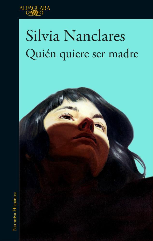 Cubierta de 'Quién quiere ser madre' (Foto: Alfaguara)