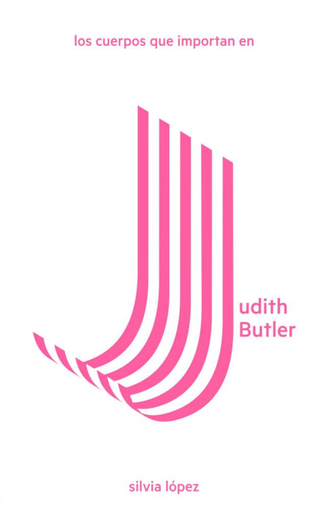 Cartel de 'Los cuerpos que importan en Judith Butler' (Foto: Dos Bigotes)